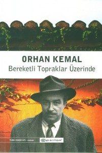 Bereketli Topraklar Üzerinde - Orhan Kemal